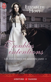 Couverture Les fantômes de Maiden Lane, tome 1 : Troubles intentions