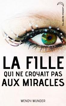 Couverture La fille qui ne croyait pas aux miracles