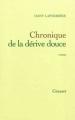Couverture Chronique de la dérive douce Editions Grasset 2012