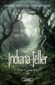 Couverture Indiana Teller, tome 2 : Lune d'été Editions Michel Lafon 2012