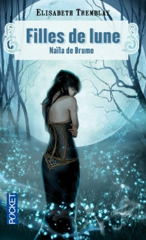 Couverture Filles de Lune, tome 1 : Naïla de Brume