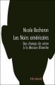 Couverture Les Noirs américains : Des champs de coton à la Maison Blanche Editions Panama 2008