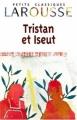 Couverture Tristan et Iseut / Tristan et Iseult / Tristan et Yseult / Tristan et Yseut Editions Larousse (Petits classiques) 1999