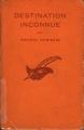 Couverture Destination inconnue Editions Librairie des  Champs-Elysées  (Le masque) 1955