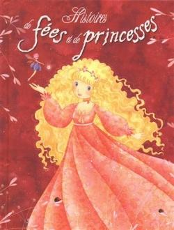 Couverture 18 histoires de princesses et de fées, tome 2 : Histoires de fées et de princesses
