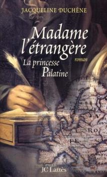 Couverture Madame l'étrangère : La princesse Palatine