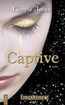 Couverture Envoûtement (Jones), tome 2 : Captive
