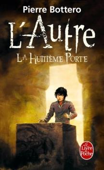 L'Autre, tome 3: La huitième porte de Pierre Bottero