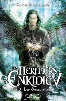 Couverture Les Héritiers d'Enkidiev, tome 3 : Les Dieux ailés
