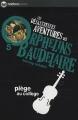 Couverture Les désastreuses aventures des orphelins Baudelaire, tome 05 : Piège au collège Editions Nathan (Poche) 2011