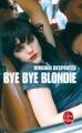 Couverture Bye bye Blondie Editions Le Livre de Poche 2012