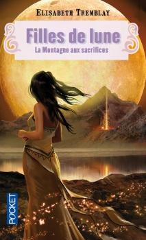 Couverture Filles de lune, tome 2 : La montagne aux sacrifices