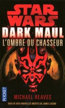Couverture Star Wars : Dark Maul : L'Ombre du Chasseur