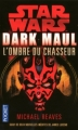 Couverture Star Wars : Dark Maul : L'Ombre du Chasseur Editions Pocket 2012