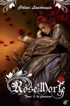 Couverture Rose Morte, tome 1 : La Floraison