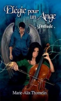 Couverture Elégie pour un ange, tome 1 : Prélude