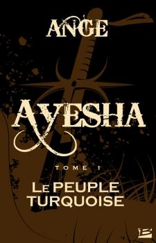 Couverture Ayesha / Les trois lunes de Tanjor, tome 1 : Le peuple turquoise