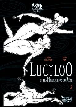 Couverture Lucyloo, tome 2 : Lucyloo et les Maraudeurs du Rêve