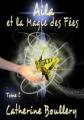 Couverture La saga d'Aila, tome 1 : Aila et la magie des fées Editions UPblisher 2011