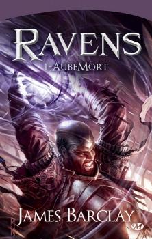 Couverture Les Chroniques des Ravens, tome 1 : AubeMort