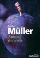 Couverture Animal du coeur Editions Gallimard  (Du monde entier) 2012