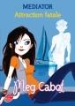 Couverture Médiator, tome 5 : Attraction Fatale Editions Le Livre de Poche (Jeunesse) 2012