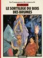 Couverture Les Compagnons du crépuscule, tome 1 : Le Sortilège du bois des brumes Editions Casterman (Un auteur (A suivre)) 1984