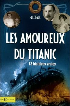 Couverture Les amoureux du Titanic : 13 histoires vraies