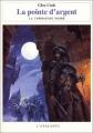 Couverture Les annales de la Compagnie noire, tome 06 : La Pointe d'argent Editions L'Atalante 2002
