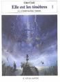 Couverture Les annales de la Compagnie noire, tome 08 : Elle est les ténèbres, première partie Editions L'Atalante 2004