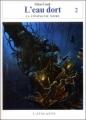 Couverture Les annales de la Compagnie noire, tome 11 : L'eau dort, deuxième partie Editions L'Atalante 2005