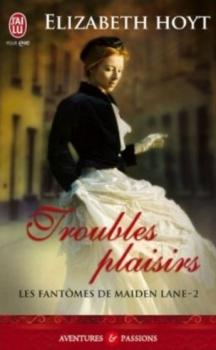 Couverture Les fantômes de Maiden Lane, tome 2 : Troubles plaisirs