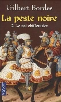 Couverture La peste noire, tome 2 : Le roi chiffonnier