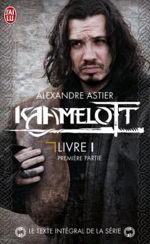 Couverture Kaamelott (Scripts), tome 1, partie 1 : Livre I, épisodes 1 à 50
