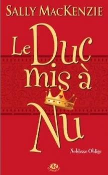 Couverture Noblesse oblige, tome 1 : Le duc mis à nu