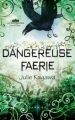 Couverture Les Royaumes invisibles, tome 3.5 : Dangereuse Faërie Editions  2012