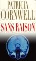 Couverture Kay Scarpetta, tome 14 : Sans raison Editions France Loisirs 2006