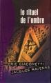 Couverture Commissaire Antoine Marcas, tome 01 : Le Rituel de l'ombre Editions France Loisirs (Thriller) 2006