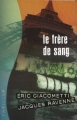Couverture Commissaire Antoine Marcas, tome 03 : Le frère de sang Editions France Loisirs (Thriller) 2008