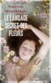 Couverture Le langage secret des fleurs / Victoria ou le secret des fleurs Editions France Loisirs 2011