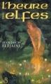 Couverture La Trilogie des elfes, tome 3 : L'Heure des elfes Editions Belfond 2000