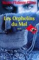 Couverture Les orphelins du mal Editions France Loisirs 2008