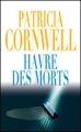 Couverture Kay Scarpetta, tome 18 : Havre des morts Editions France Loisirs 2012