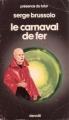 Couverture Le Carnaval de fer Editions Denoël (Présence du futur) 1983