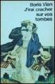 Couverture J'irai cracher sur vos tombes Editions 10/18 1983