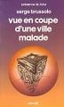 Couverture Vue en coupe d'une ville malade Editions Denoël (Présence du futur) 1980