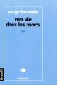 Couverture Ma vie chez les morts Editions Denoël (Présences) 1996
