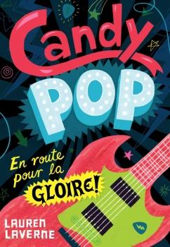 Couverture Candy Pop, tome 1 : En route pour la gloire