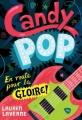 Couverture Candy Pop, tome 1 : En route pour la gloire Editions Gallimard  (Jeunesse) 2012