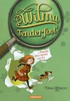 Couverture Wilma Tenderfoot, tome 1 : L'énigme des coeurs gelés